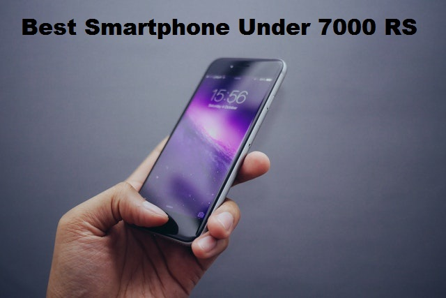 10 Best Smartphone Under 7000 Rs In India With 3gb Ram